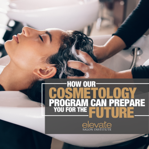 Blog graphic for How Our Cosmetology Program Can Prepare You for the Future?